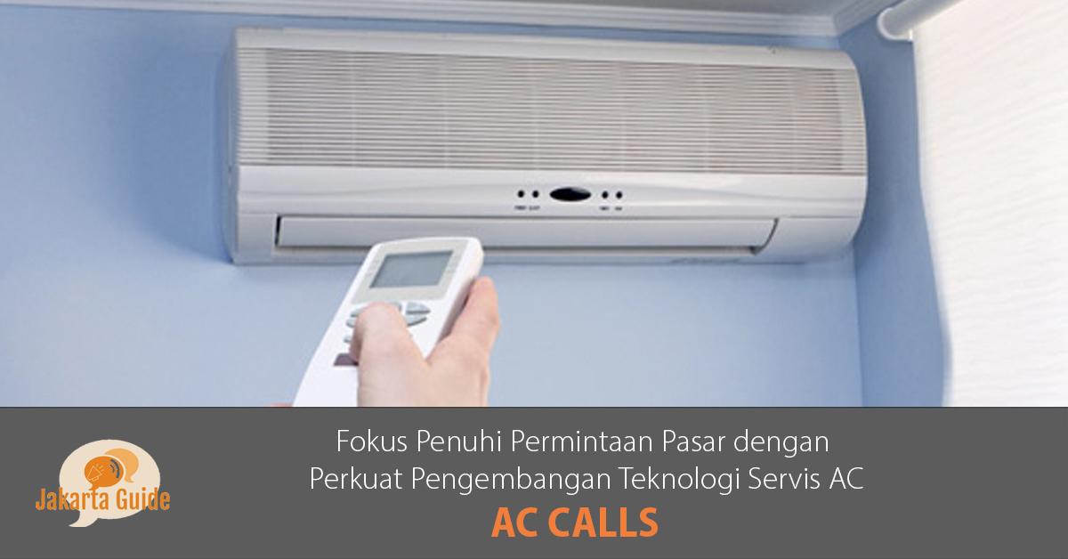 AC Calls: Fokus Penuhi Permintaan Pasar dengan Perkuat Pengembangan Teknologi Servis AC