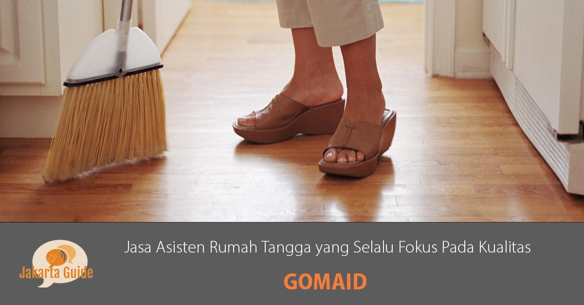 GoMaid: Jasa Asisten Rumah Tangga yang Selalu Fokus Pada Kualitas