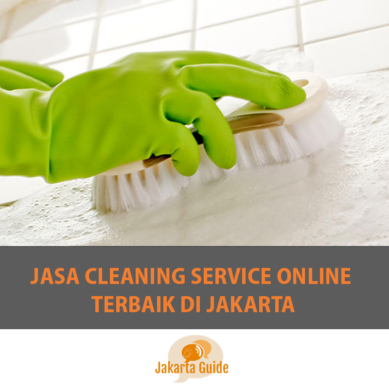 Jasa Cleaning Service Online Terbaik di Jakarta 2017