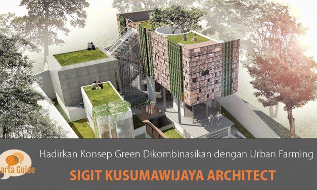 Sigit Kusumawijaya Architect: Hadirkan Konsep Green yang Dikombinasikan dengan Urban Farming pada Objek Arsitektur Karyanya